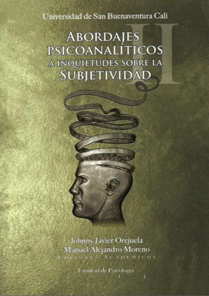 Abordajes psicoanalíticos a inquietudes sobre la subjetividad II