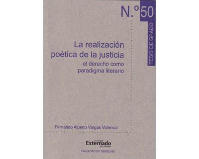 La realización poética de la justicia. El derecho como paradigma literario