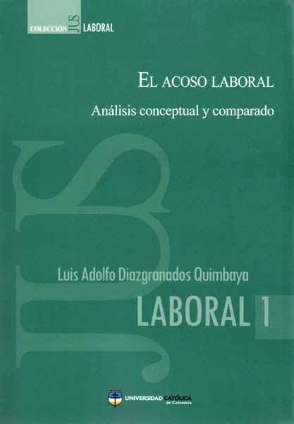 El acoso laboral. Análisis conceptual y comparado