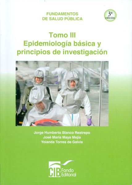 Fundamentos de Salud Pública. Epidemiología básica y principios de investigación (Tomo III)