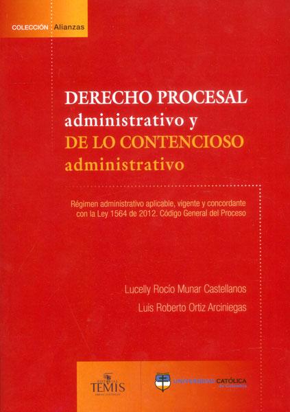 Derecho procesal administrativo y de lo contencioso administrativo