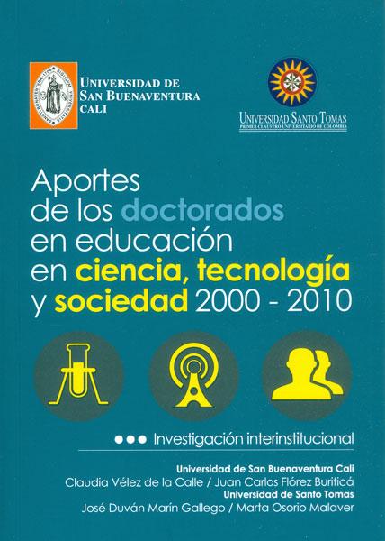 Aportes de los doctorados en educacion en ciencia, tecnologia y sociedad 2000-2010