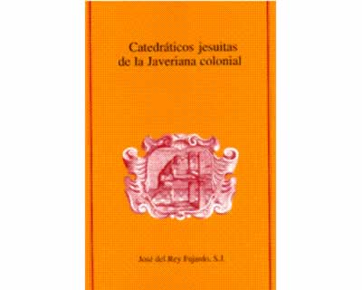 Catedráticos jesuitas de la Javeriana colonial