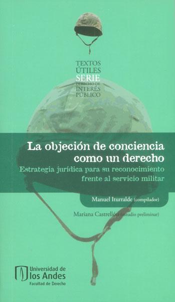 La objeción de conciencia como un derecho. Estrategia jurídica para su reconocimiento frente al servicio militar