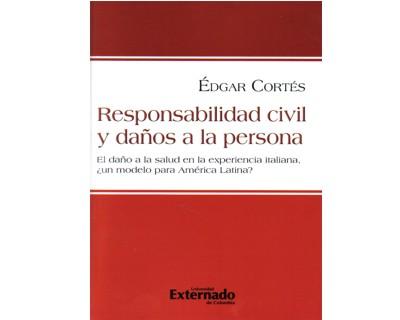 Responsabilidad civil y daños a la persona. El daño a la salud en la experiencia italiana, ¿un modelo para América Latina?