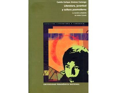 Literatura, juventud y cultura posmoderna. La narrativa antiadulta de Andrés Caicedo