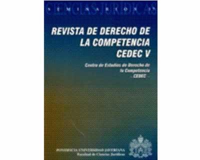 Revista de Derecho de la Competencia CEDEC V (Seminarios 17)