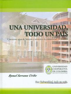 Una universidad, todo un país. Cincuenta años de historia y servicio a la comunidad 1958-2008