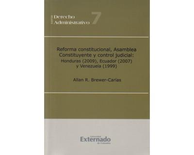 Reforma constitucional, Asamblea Constituyente y control judicial: Honduras (2009), Ecuador (2007) y Venezuela (1999)
