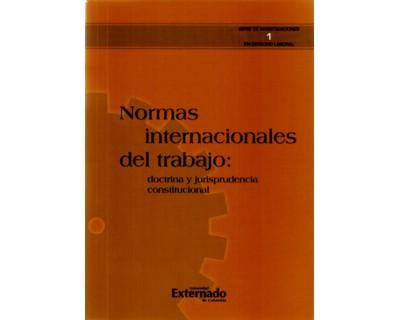 Normas internacionales del trabajo: doctrina y jurisprudencia constitucional