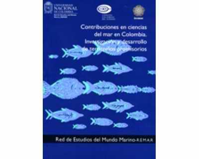 Contribuciones en ciencias del mar en Colombia. Investigación y desarrollo de territorios