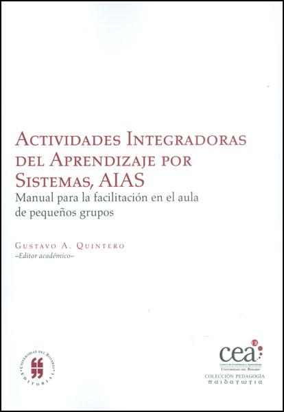 Actividades Integradoras del Aprendizaje por Sistemas, AIAS. Manual para la facilitación en el aula de pequeños grupos
