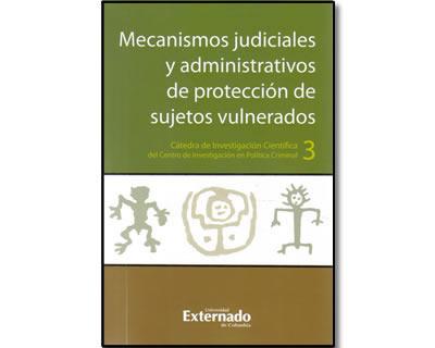Mecanismos judiciales y administrativos de protección de sujetos vulnerados