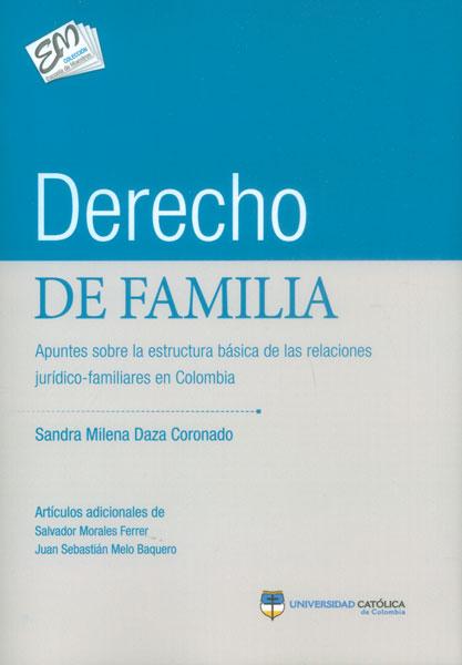 Derecho de familia. Apuntes sobre la estructura básica de las relaciones jurídico-familiares en Colombia