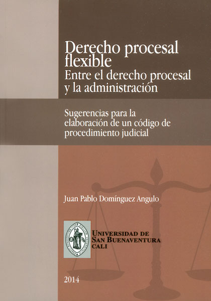 Derecho procesal flexible. Entre el derecho procesal y la administración