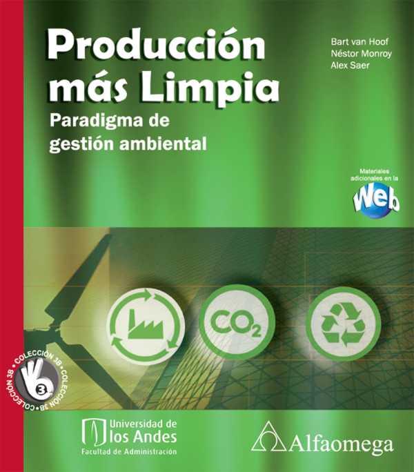 Producción más limpia. Paradigma de gestión ambiental. Primera edición
