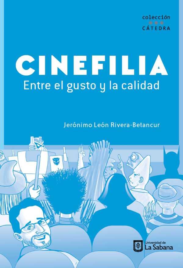 Cinefilia: entre el gusto y la calidad