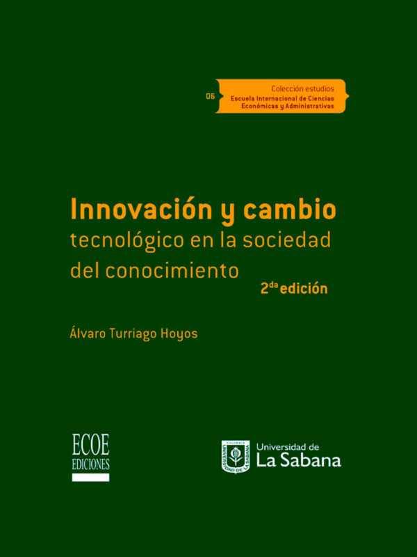 Innovación y cambio tecnológico en la sociedad del conocimiento. Segunda edición