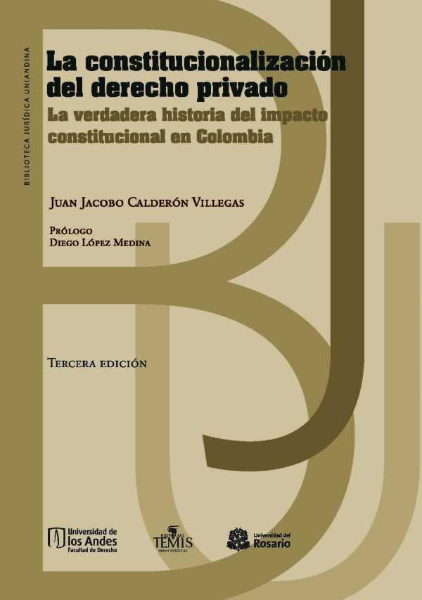 La constitucionalización del derecho privado. La verdadera historia del impacto constitucional en Colombia