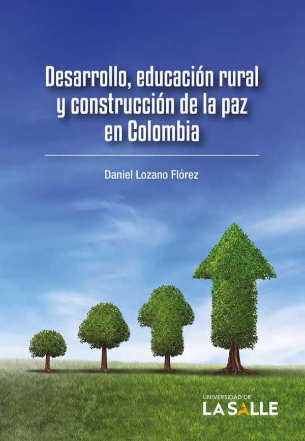 Desarrollo, educación rural y construcción de la paz en Colombia