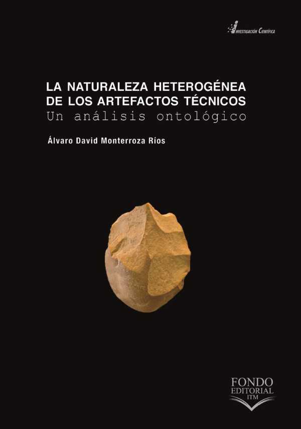 La naturaleza heterogénea de los artefactos técnicos. Un análisis ontológico