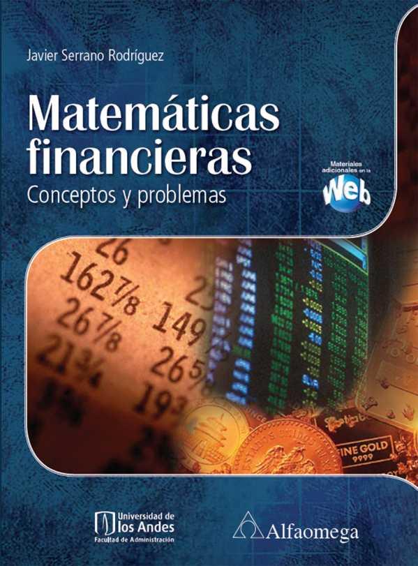 Matemáticas financieras. Conceptos y problemas. Primera edición