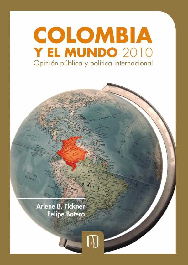 Colombia y el mundo 2010. Opinión pública y política internacional