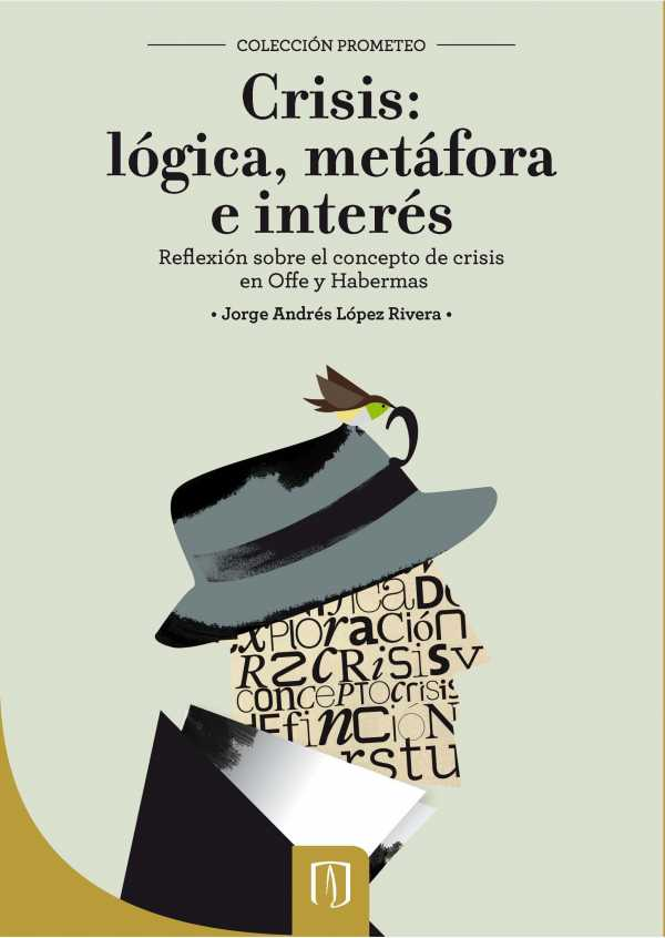 Crisis: lógica, metáfora e interés. Reflexión sobre el concepto de crisis en Offe y Habermas
