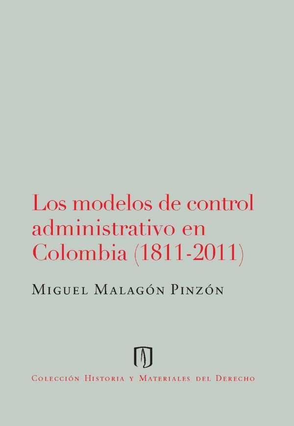 Los modelos de control admnistrativo en Colombia (1811-2011)