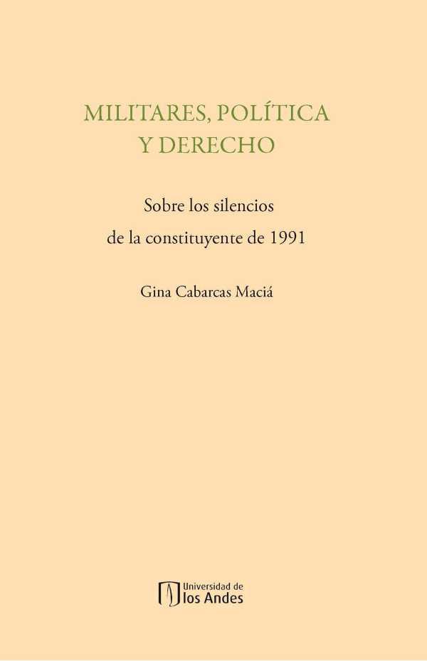 Militares, política y derecho. Sobre los silencios de la constituyente de 1991