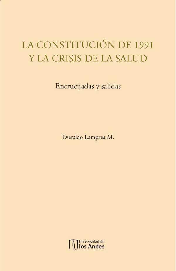 La constitución de 1991 y la crisis de la salud. Encrucijadas y salidas