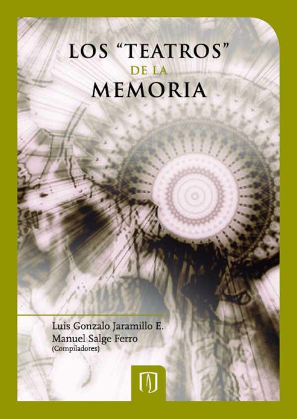 """Los """"teatros"""" de la memoria"""