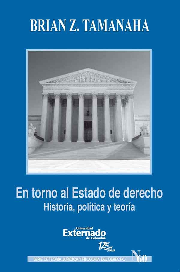 En torno al Estado de derecho. Historia, política y teoría