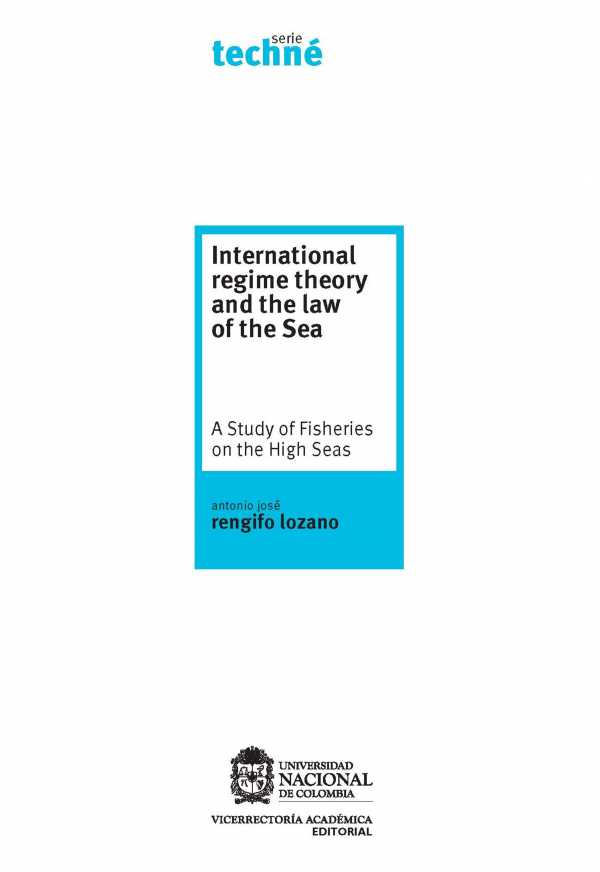 International regime theory and the law of sea. A Study of Fisheries on the High Seas