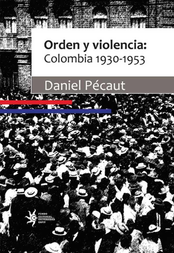 Orden y violencia: Colombia 1930-1953