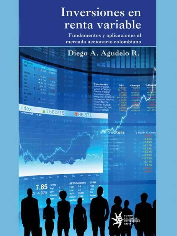 Inversiones en renta variable. Fundamentos y aplicaciones al mercadeo accionario colombiano