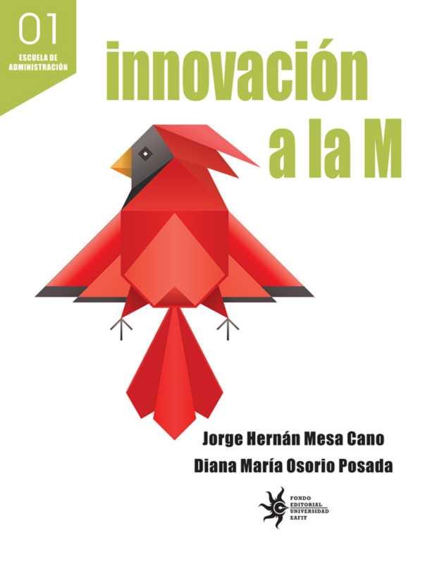 Innovación a la M. Experiencias innovadoras en Medellín