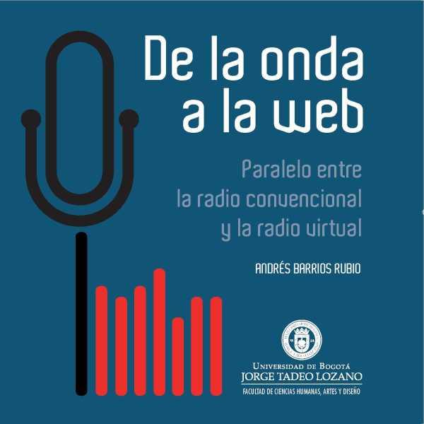 De la onda a la web. Paralelo entre la radio convencional y la radio virtual