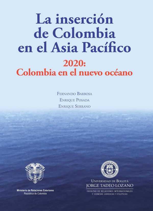 La inserción de Colombia en el Asia Pacífico. 2020: Colombia en el nuevo océano