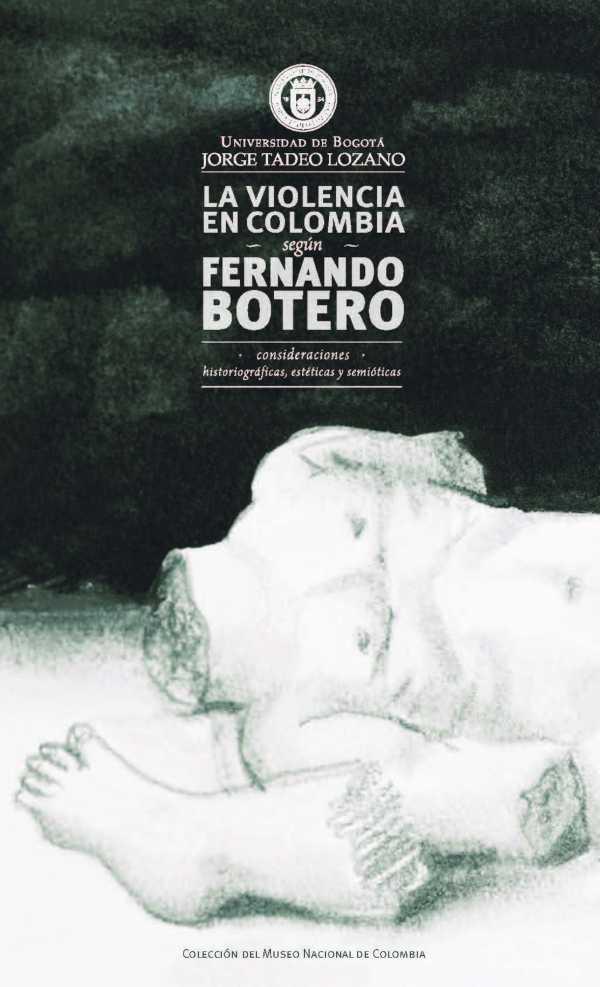 La violencia en Colombia según Fernando Botero: consideraciones historiográficas, estéticas y semióticas