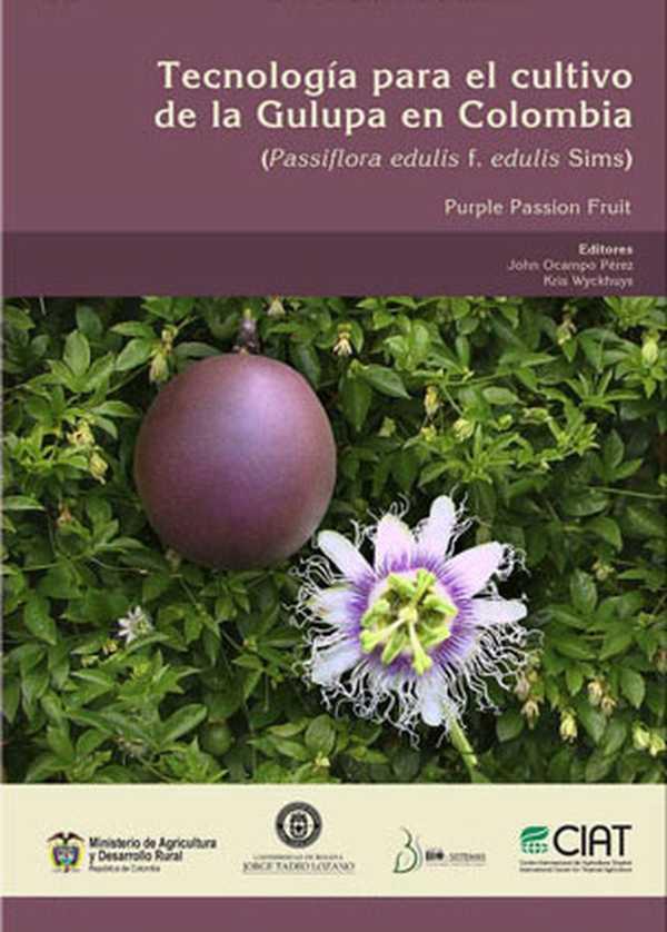 Tecnología para el cultivo de la Gulupa en Colombia (Passiflora edulis f. edulis Sims)