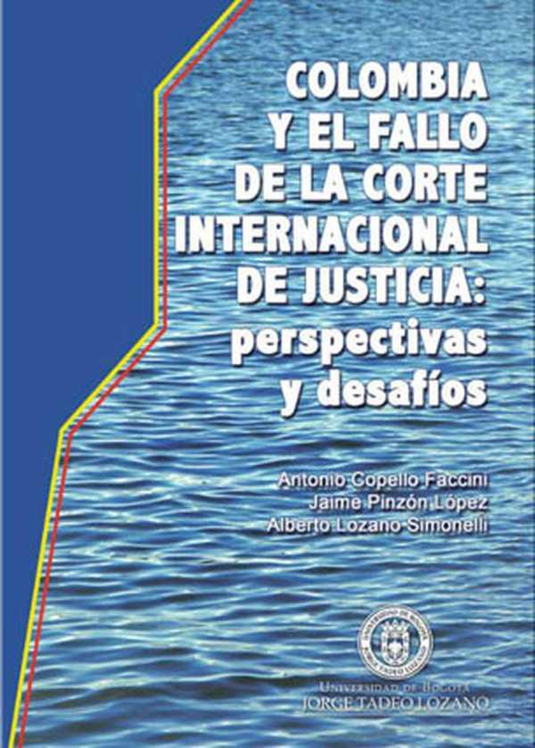 Colombia y el fallo de la corte internacional de justicia: perspectivas y desafíos