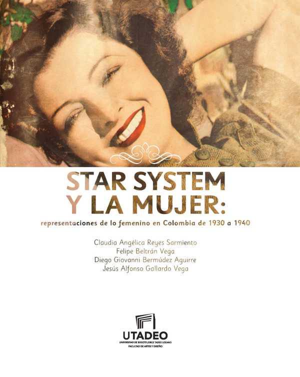 Star system y la mujer: representaciones de lo femenino en Colombia de 1930 a 1940