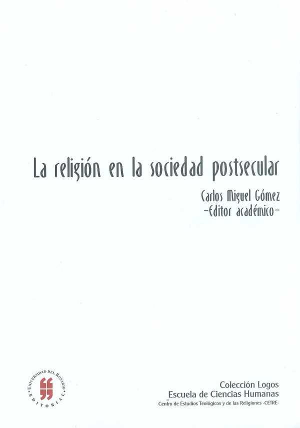 La religión en la sociedad postsecular. Transformación y relocalización de lo religioso en la modernidad tardía