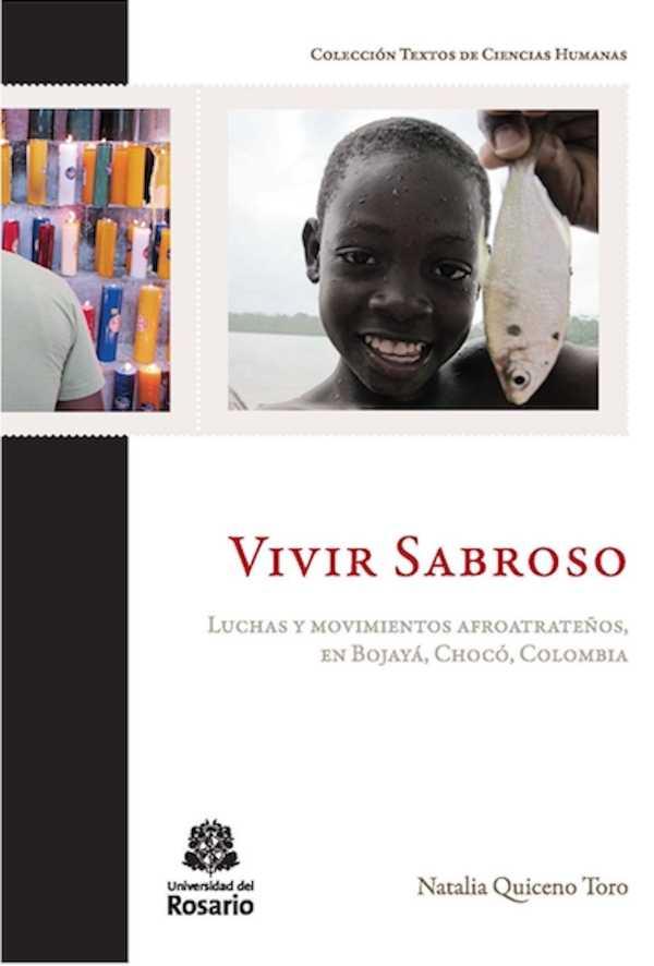 Vivir Sabroso. Luchas y movimientos afroatrateños, en Bojayá, Chocó, Colombia