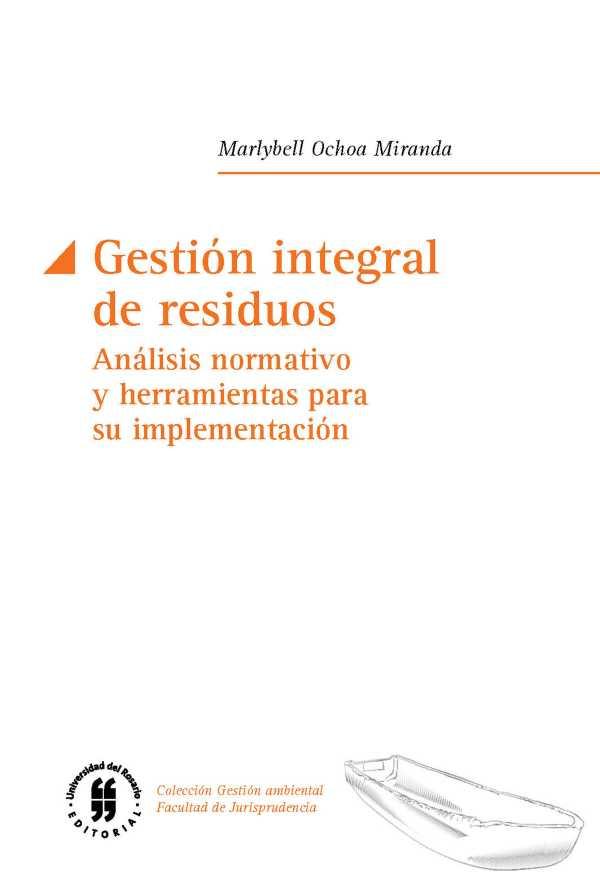 Gestión integral de residuos. Análisis normativo y herramientas para su implementación