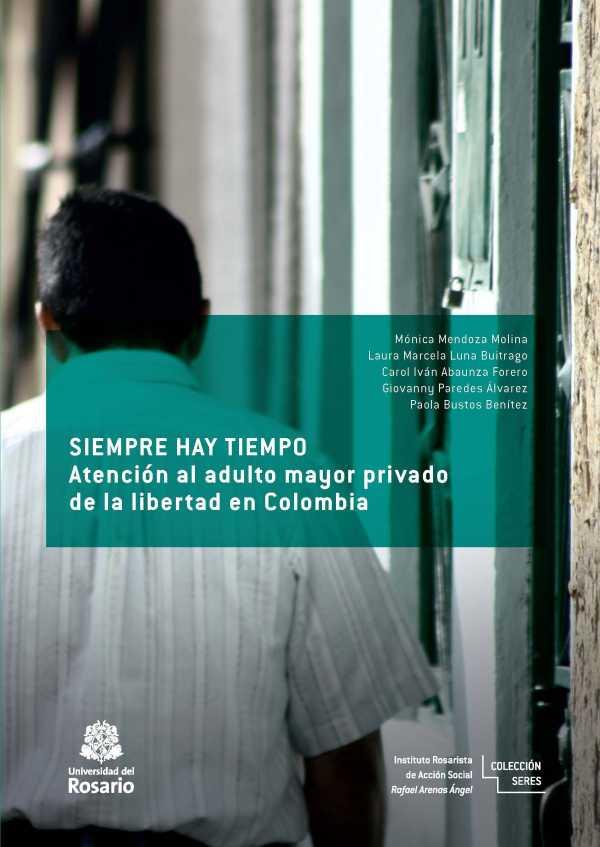Siempre hay tiempo. Atención al adulto mayor privado de la libertad en Colombia
