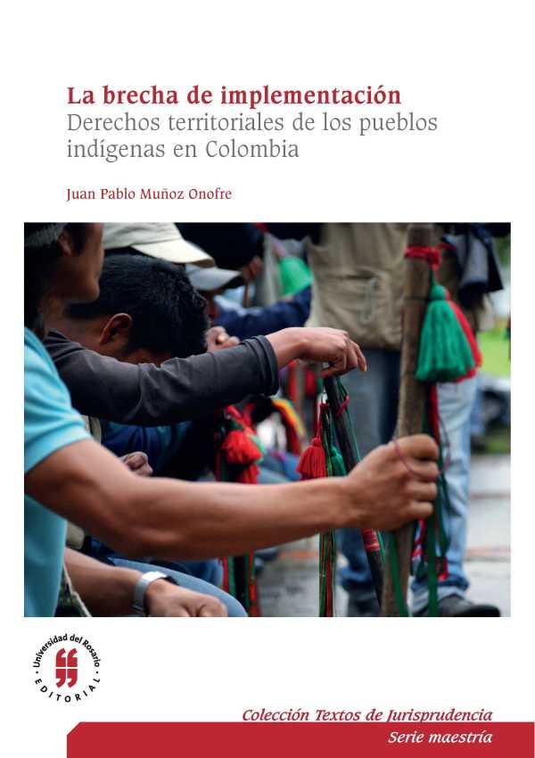 La brecha de implementación. Derechos territoriales de los pueblos indígenas en Colombia
