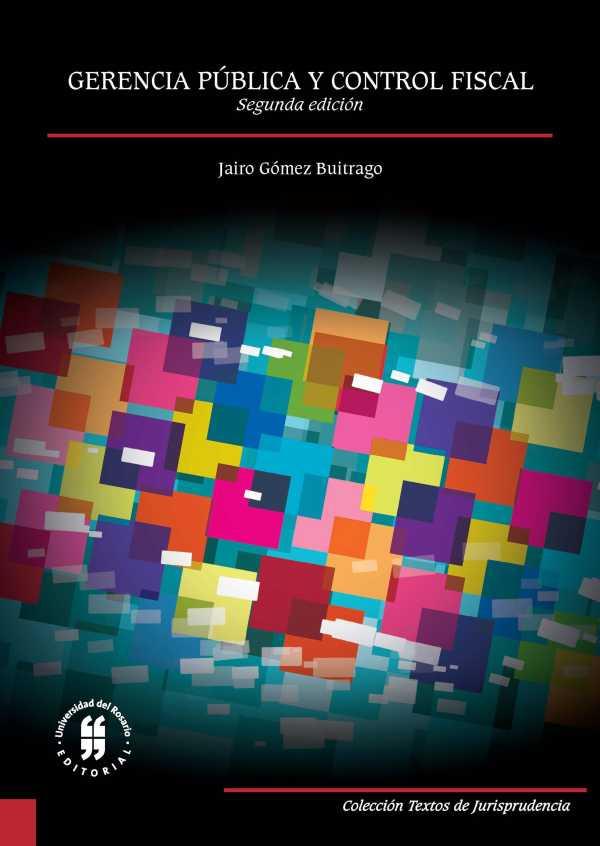 Gerencia pública y control fiscal. Segunda edición