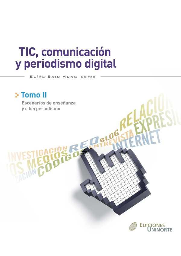 TIC, comunicación y  periodismo digital. Tomo II